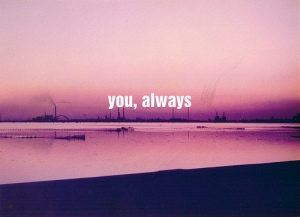 you always